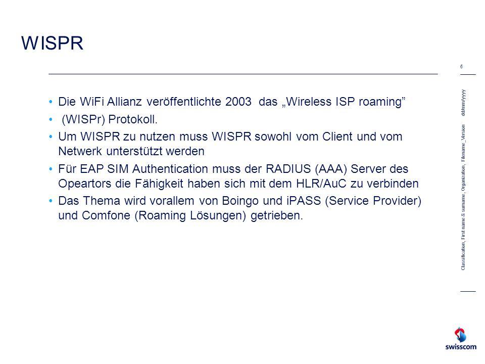 dd/mm/yyyy 6 Classification, First name & surname, Organization, Filename_Version WISPR Die WiFi Allianz veröffentlichte 2003 das Wireless ISP roaming
