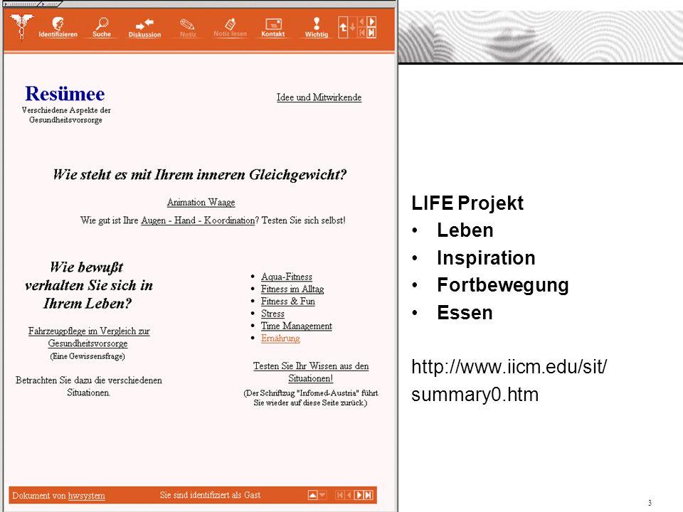 Maja Pivec; WebCT Tagung 2002 3 LIFE Projekt Leben Inspiration Fortbewegung Essen http://www.iicm.edu/sit/ summary0.htm