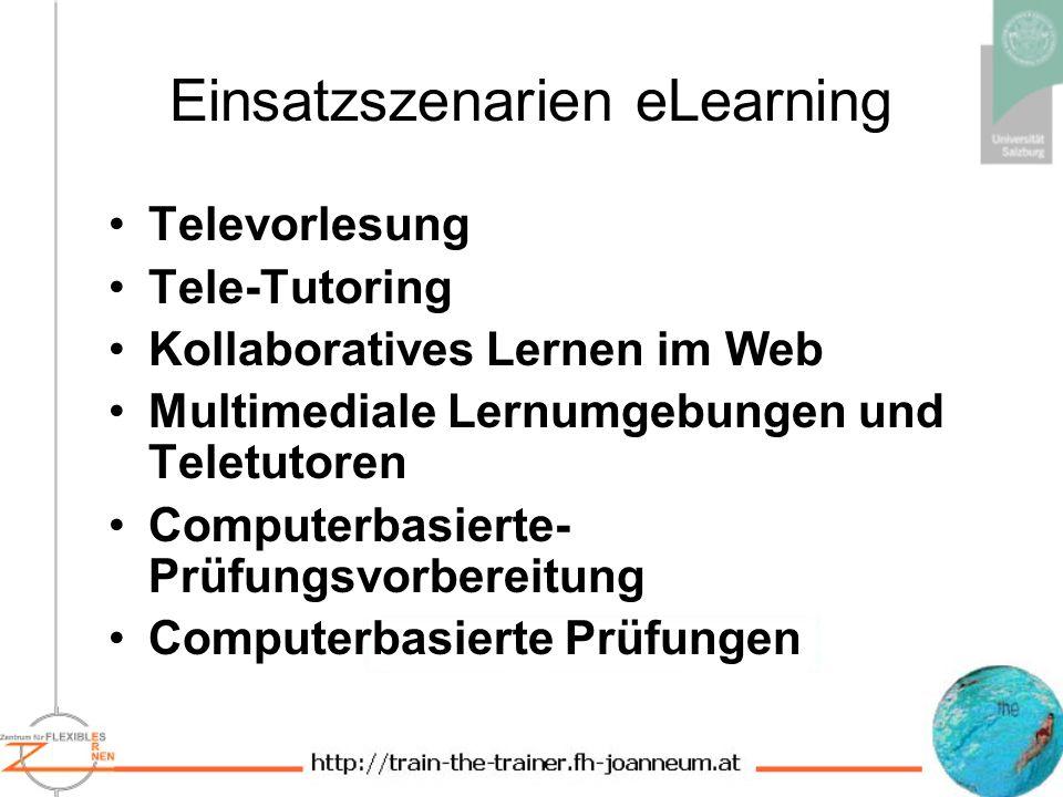 Einsatzszenarien eLearning Televorlesung Tele-Tutoring Kollaboratives Lernen im Web Multimediale Lernumgebungen und Teletutoren Computerbasierte- Prüfungsvorbereitung Computerbasierte Prüfungen