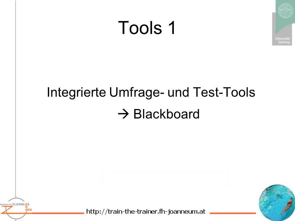 Tools 1 Integrierte Umfrage- und Test-Tools Blackboard