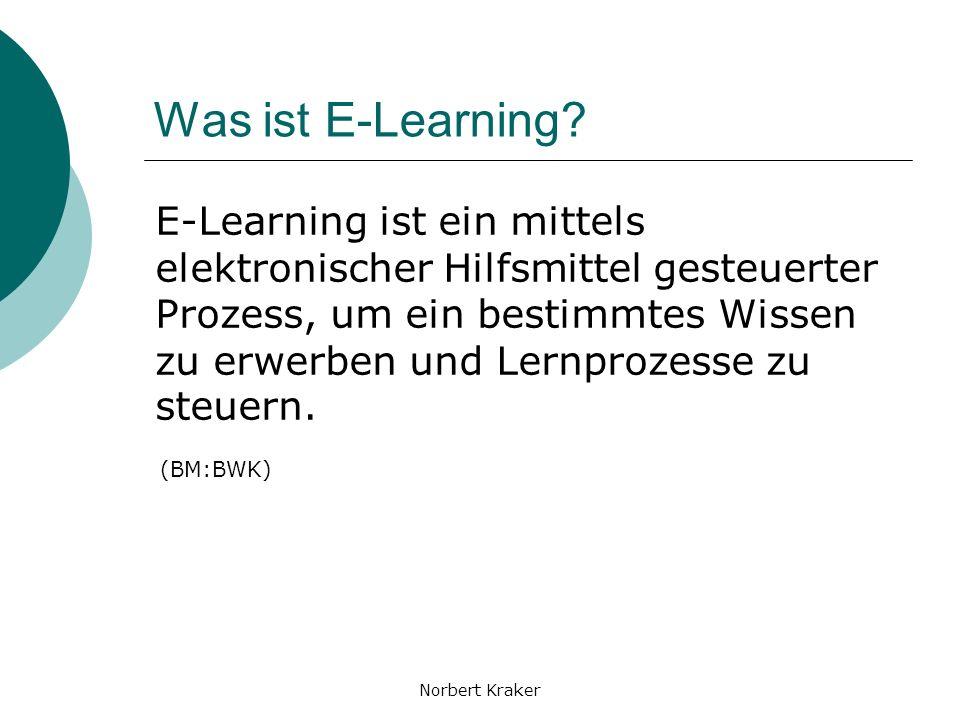 Norbert Kraker E-Learning und Methoden E-Learning ist ein Bestandteil von vielen Unterrichtsmethoden.