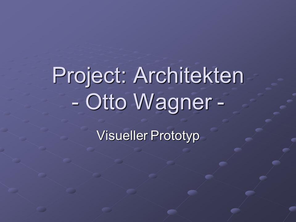 Project: Architekten - Otto Wagner - Visueller Prototyp