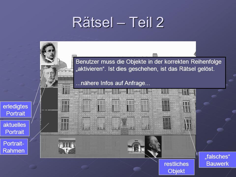 Rätsel – Teil 2 Portrait- Rahmen restliches Objekt aktuelles Portrait erledigtes Portrait falsches Bauwerk Benutzer muss die Objekte in der korrekten Reihenfolge aktivieren.