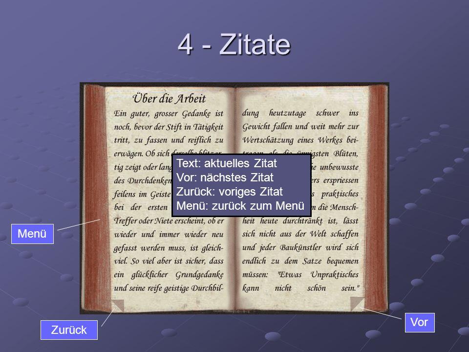 4 - Zitate Menü Zurück Vor Text: aktuelles Zitat Vor: nächstes Zitat Zurück: voriges Zitat Menü: zurück zum Menü