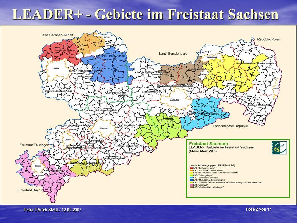 Folie 2 von 17 Petra Dörfel/ SMUL/ 12.02.2007 LEADER+ - Gebiete im Freistaat Sachsen