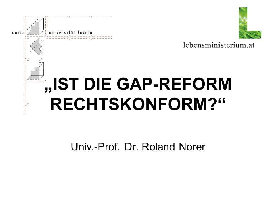 IST DIE GAP-REFORM RECHTSKONFORM? Univ.-Prof. Dr. Roland Norer