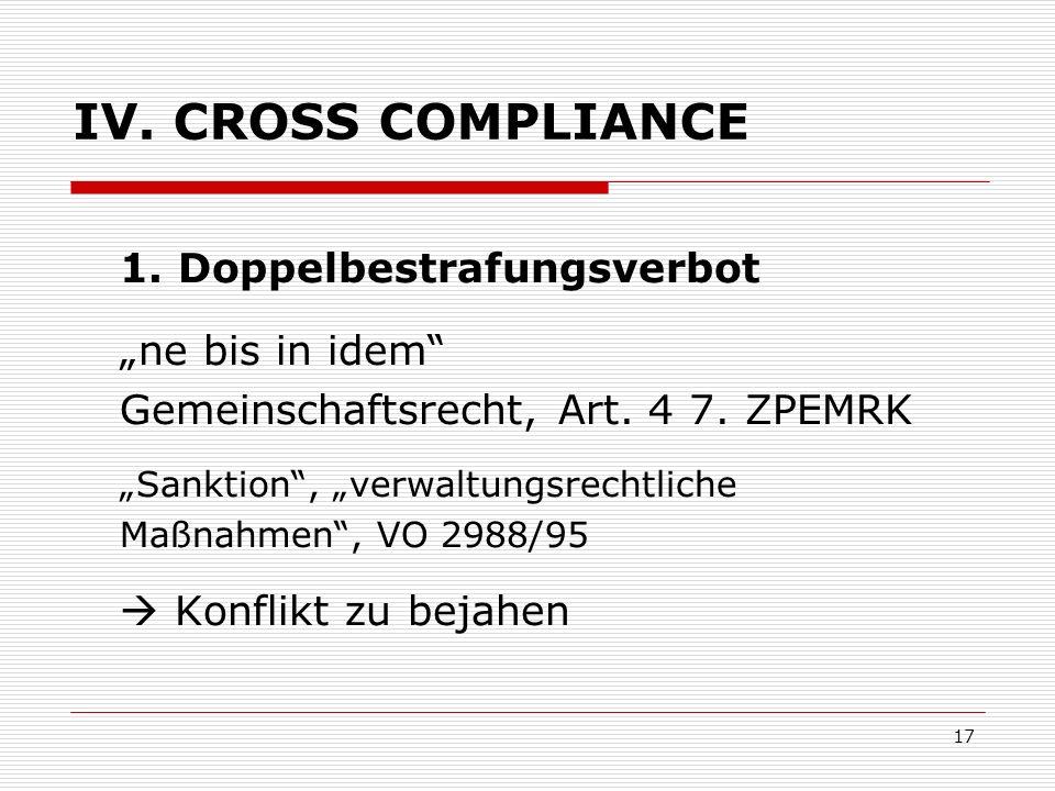 17 IV. CROSS COMPLIANCE 1. Doppelbestrafungsverbot ne bis in idem Gemeinschaftsrecht, Art. 4 7. ZPEMRK Sanktion, verwaltungsrechtliche Maßnahmen, VO 2
