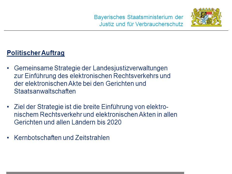Bayerisches Staatsministerium der Justiz und für Verbraucherschutz Gemeinsame Strategie der Landesjustizverwaltungen zur Einführung des elektronischen