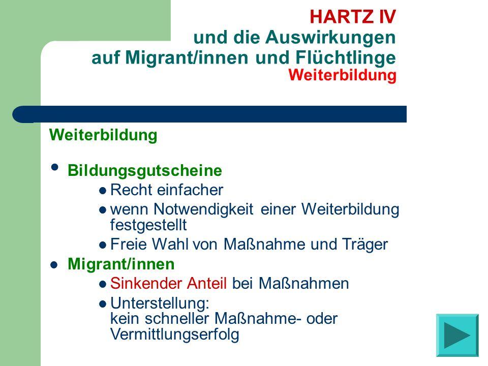 Weiterbildung HARTZ IV und die Auswirkungen auf Migrant/innen und Flüchtlinge Weiterbildung Bildungsgutscheine Recht einfacher wenn Notwendigkeit eine