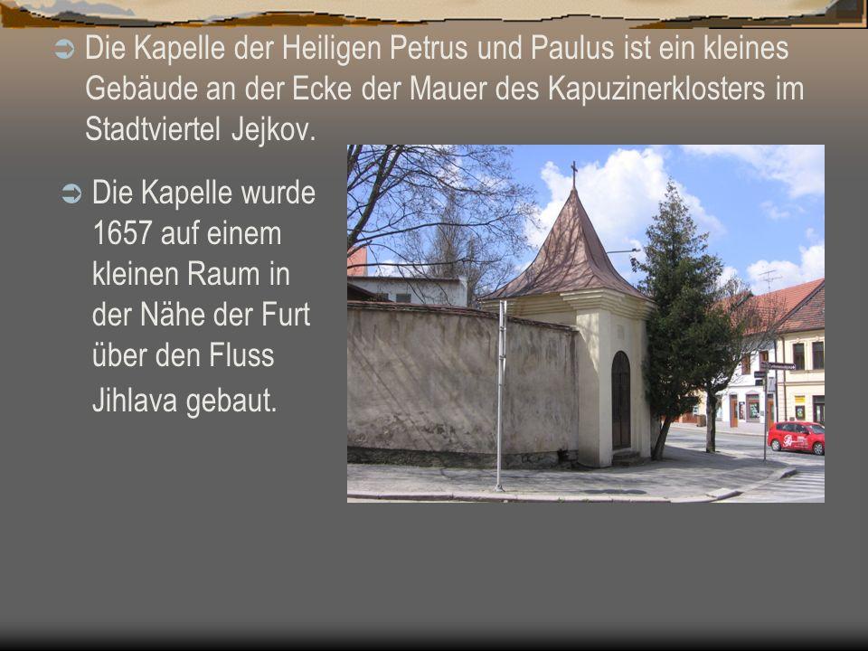Die Kapelle der Heiligen Petrus und Paulus ist ein kleines Gebäude an der Ecke der Mauer des Kapuzinerklosters im Stadtviertel Jejkov.