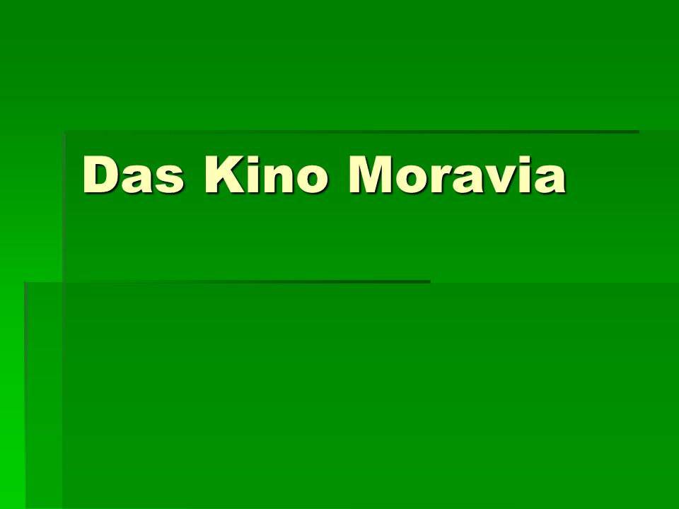 Das Kino Moravia