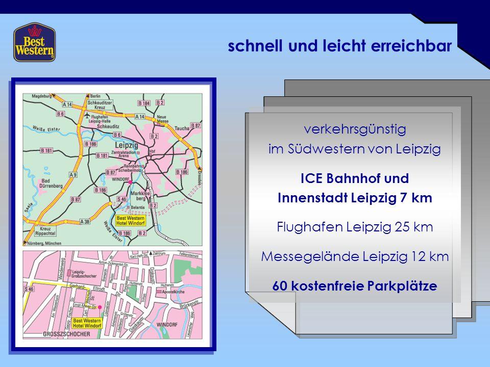 schnell und leicht erreichbar verkehrsgünstig im Südwestern von Leipzig ICE Bahnhof und Innenstadt Leipzig 7 km Flughafen Leipzig 25 km Messegelände Leipzig 12 km 60 kostenfreie Parkplätze