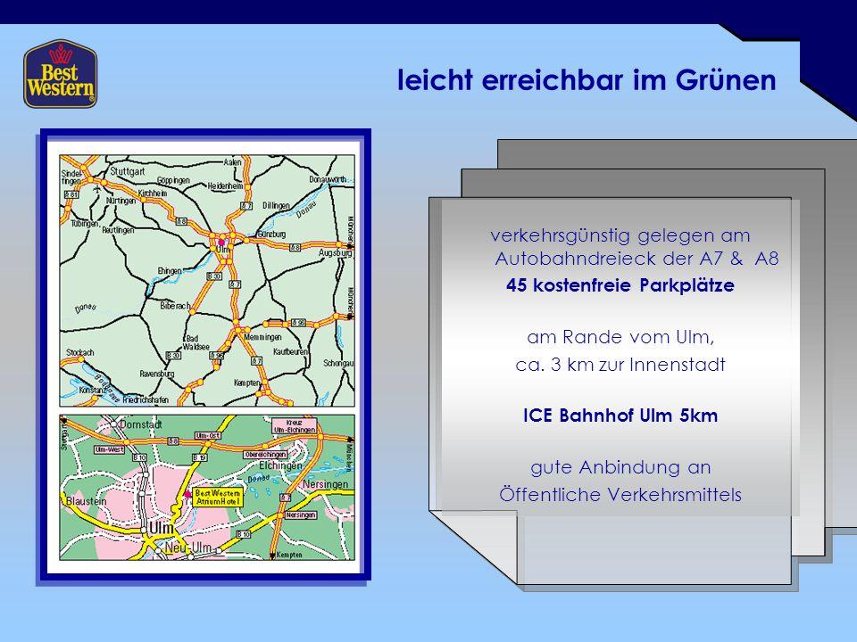 leicht erreichbar im Grünen verkehrsgünstig gelegen am Autobahndreieck der A7 & A8 45 kostenfreie Parkplätze am Rande vom Ulm, ca. 3 km zur Innenstadt