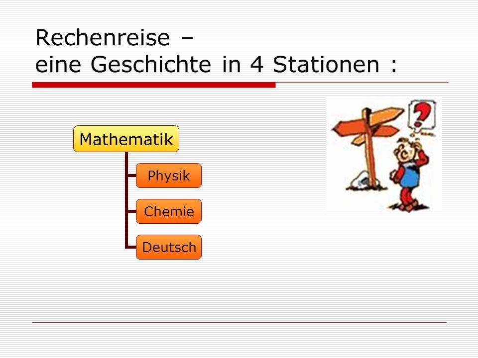 Rechenreise – eine Geschichte in 4 Stationen : Mathematik Physik Chemie Deutsch