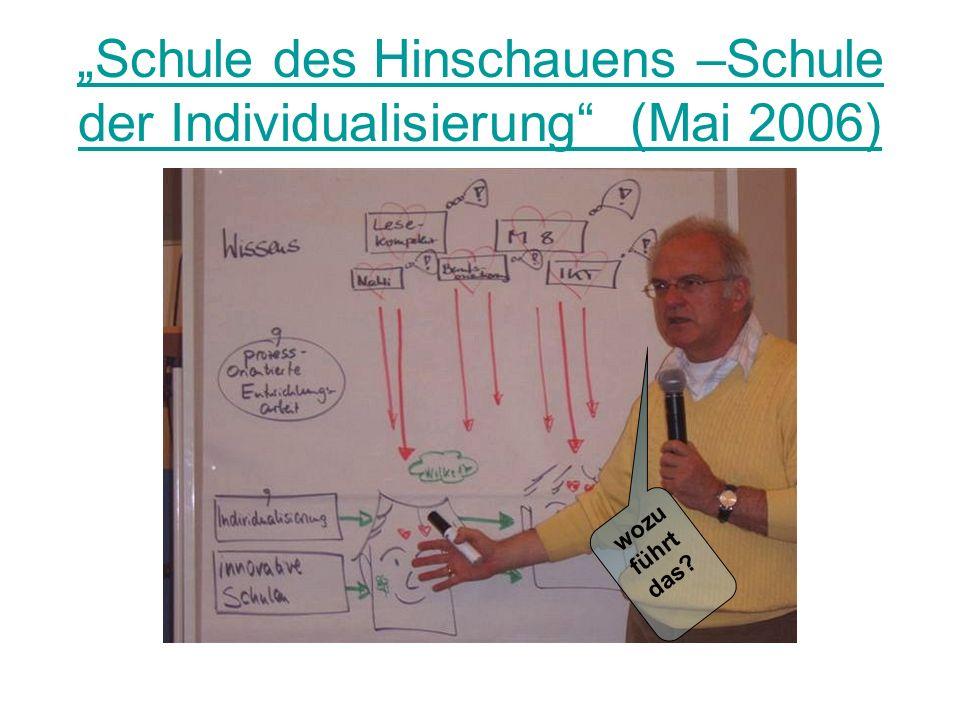 Schule des Hinschauens –Schule der Individualisierung (Mai 2006) wozu führt das?