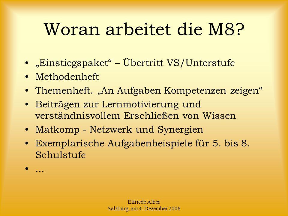 Elfriede Alber Salzburg, am 4. Dezember 2006 Woran arbeitet die M8.
