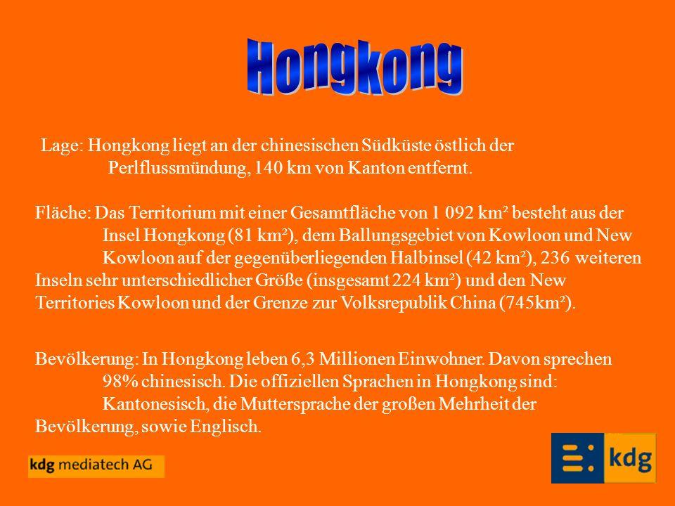 Lage: Hongkong liegt an der chinesischen Südküste östlich der Perlflussmündung, 140 km von Kanton entfernt. Fläche: Das Territorium mit einer Gesamtfl