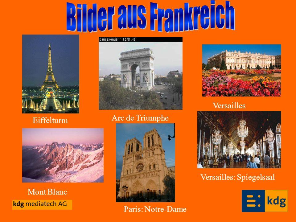 Eiffelturm Arc de Triumphe Versailles Versailles: Spiegelsaal Paris: Notre-Dame Mont Blanc