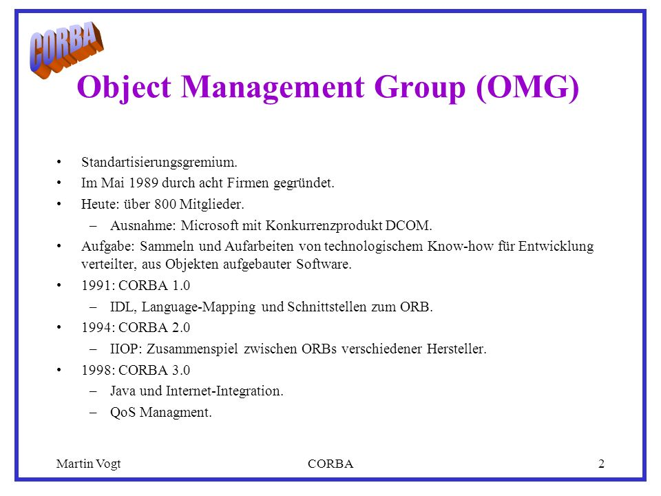 Martin VogtCORBA2 Object Management Group (OMG) Standartisierungsgremium.