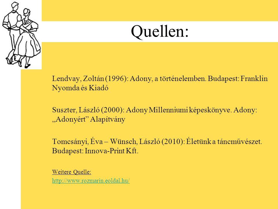 Quellen: Lendvay, Zoltán (1996): Adony, a történelemben. Budapest: Franklin Nyomda és Kiadó Suszter, László (2000): Adony Millenniumi képeskönyve. Ado