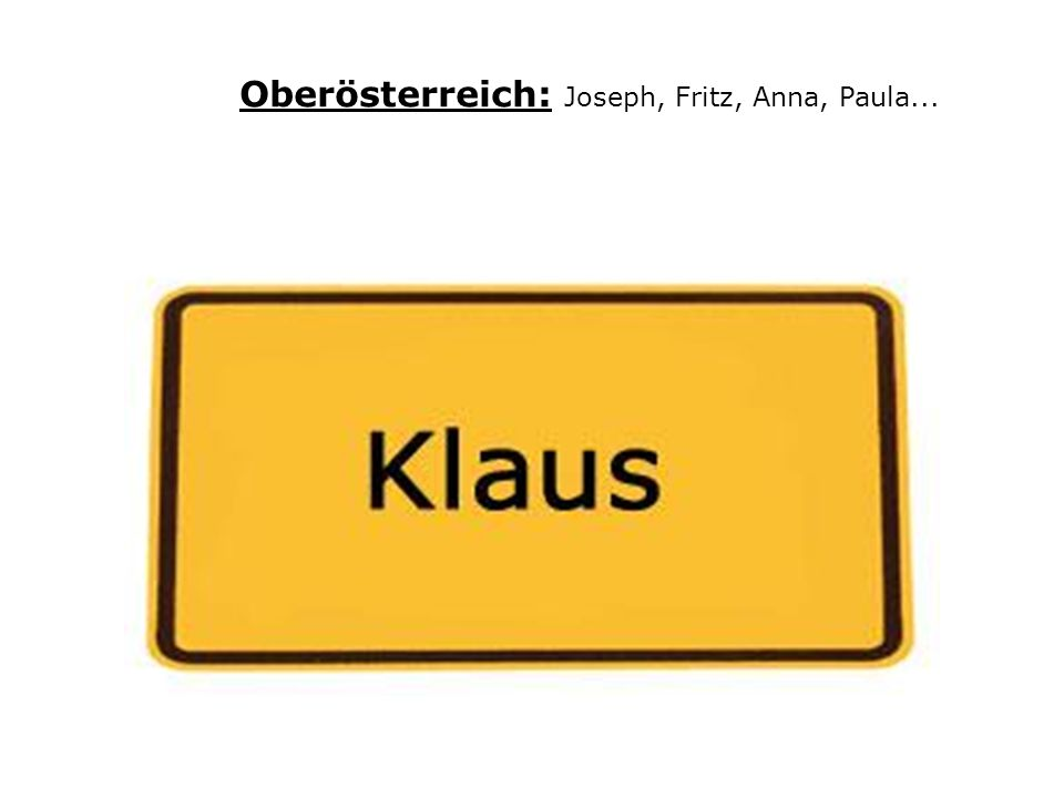 Oberösterreich: Joseph, Fritz, Anna, Paula...