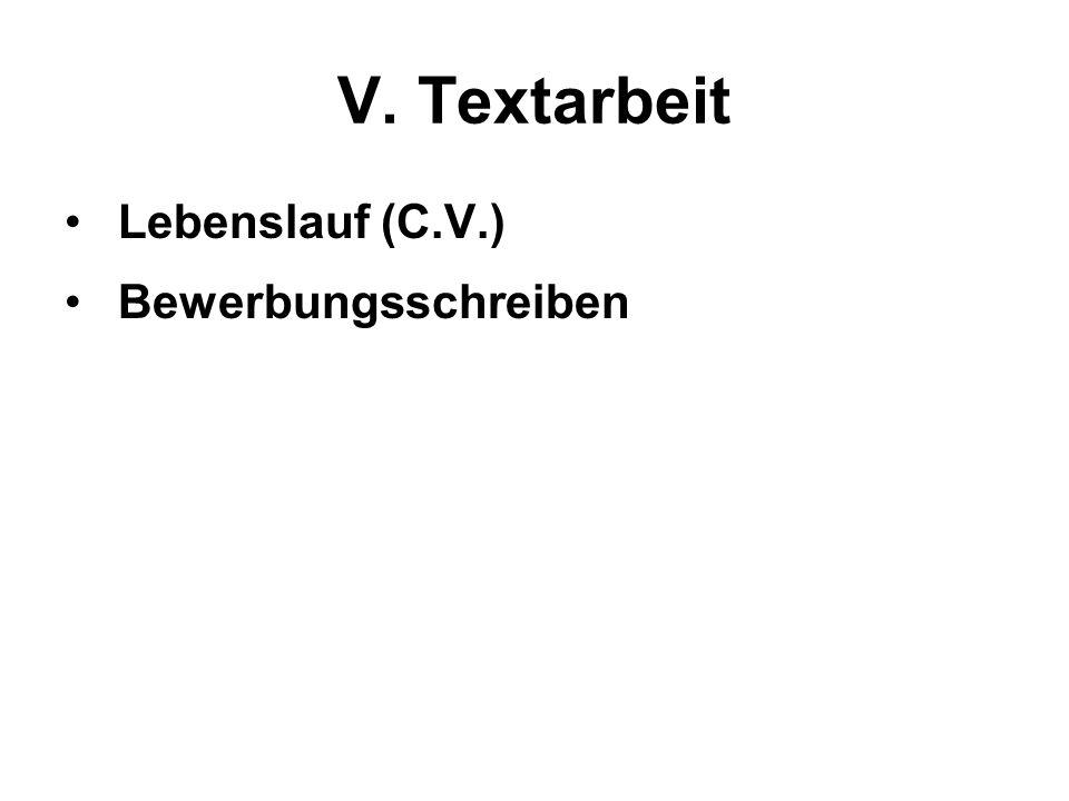 V. Textarbeit Lebenslauf (C.V.) Bewerbungsschreiben