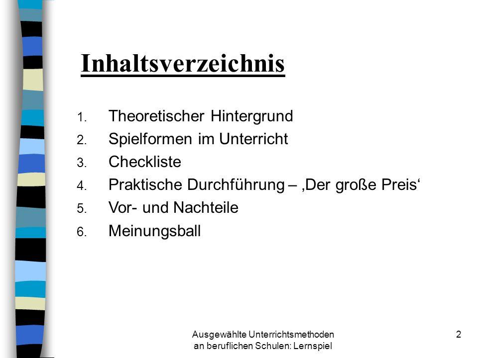 Ausgewählte Unterrichtsmethoden an beruflichen Schulen: Lernspiel 2 Inhaltsverzeichnis 1.