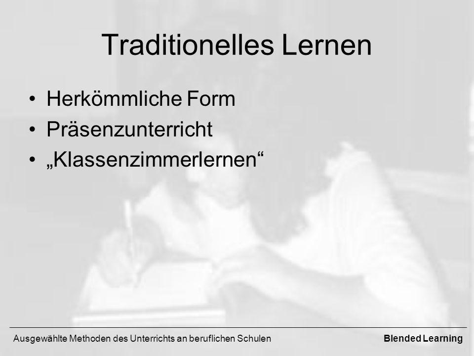 Traditionelles Lernen Herkömmliche Form Präsenzunterricht Klassenzimmerlernen Ausgewählte Methoden des Unterrichts an beruflichen SchulenBlended Learning