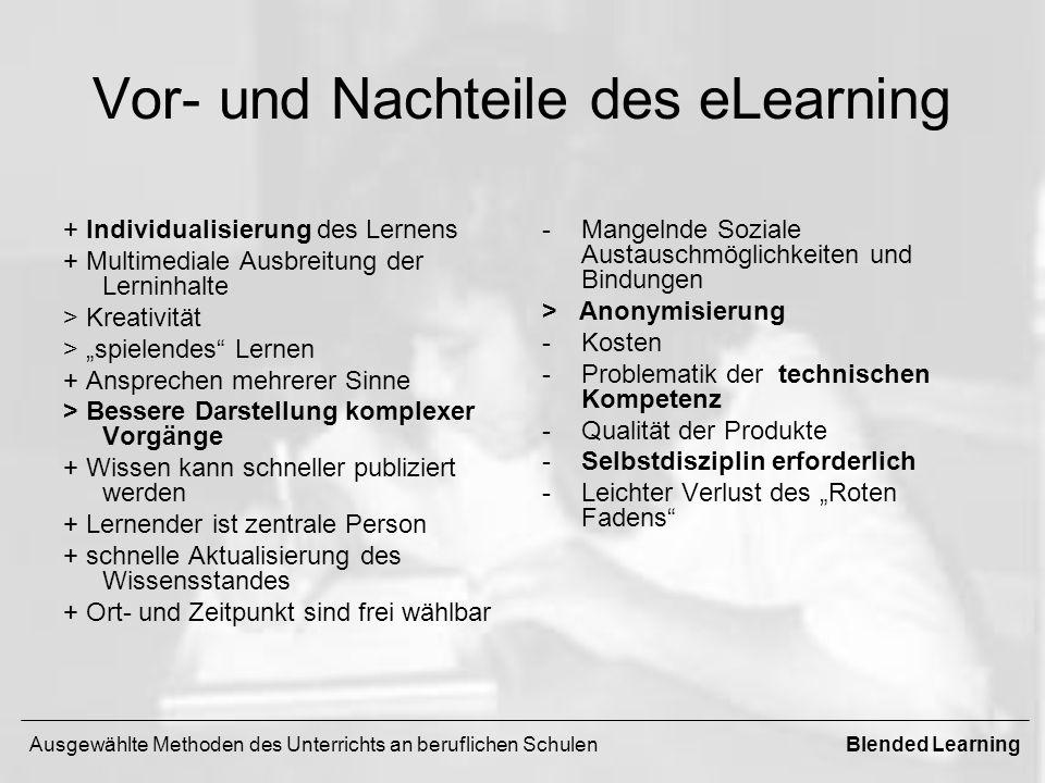 Vor- und Nachteile des eLearning + Individualisierung des Lernens + Multimediale Ausbreitung der Lerninhalte > Kreativität > spielendes Lernen + Anspr