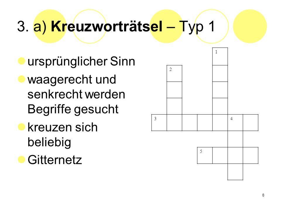 8 3. a) Kreuzworträtsel – Typ 1 ursprünglicher Sinn waagerecht und senkrecht werden Begriffe gesucht kreuzen sich beliebig Gitternetz 1 2 34 5