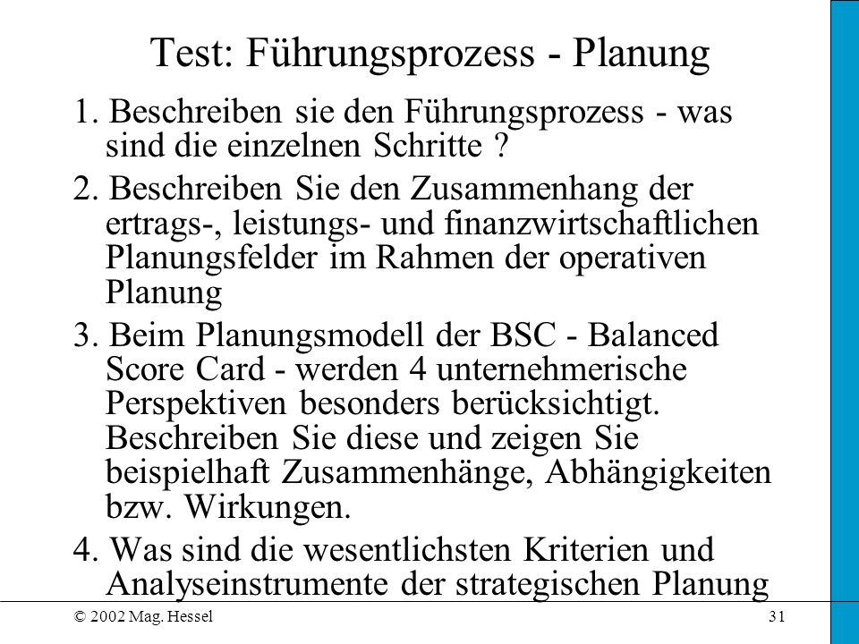 © 2002 Mag.Hessel31 Test: Führungsprozess - Planung 1.