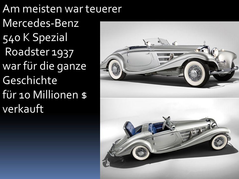 Am meisten war teuerer Mercedes-Benz 540 K Spezial Roadster 1937 war für die ganze Geschichte für 10 Millionen $ verkauft