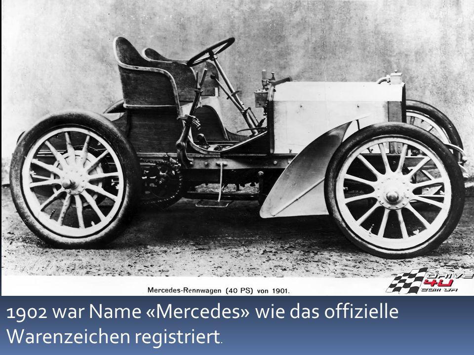 1902 war Name «Mercedes» wie das offizielle Warenzeichen registriert.