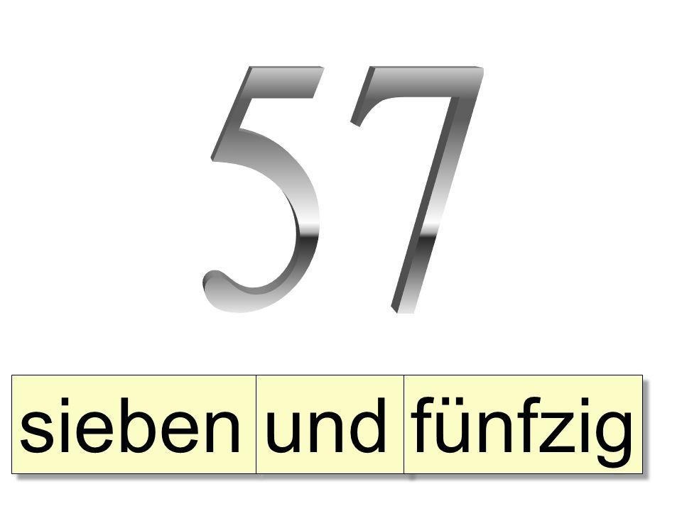 sieben und fünfzig
