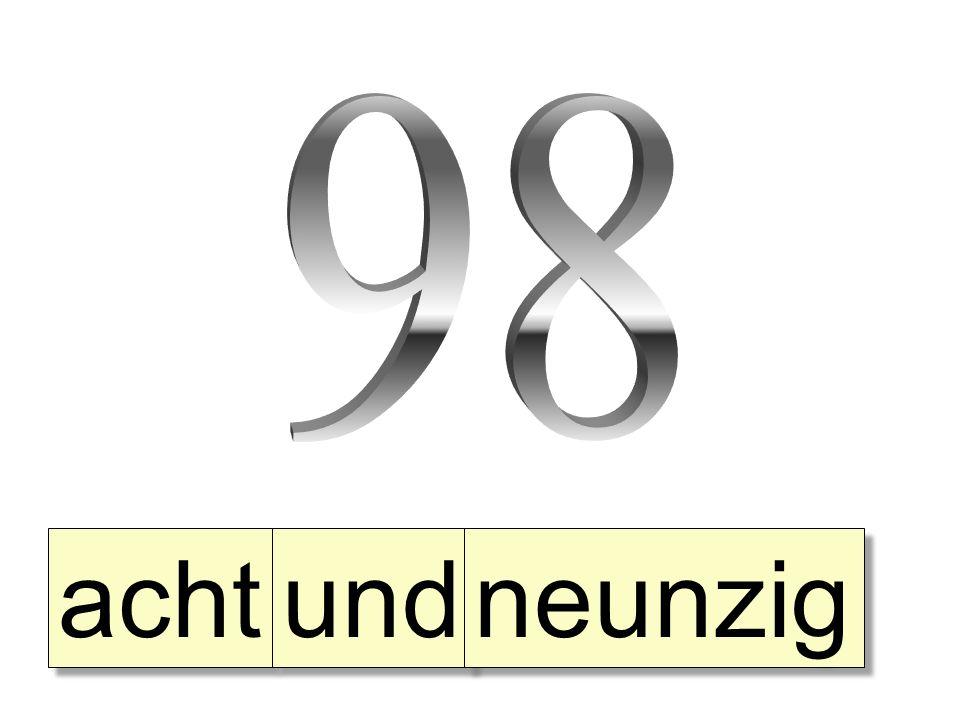 acht und neunzig