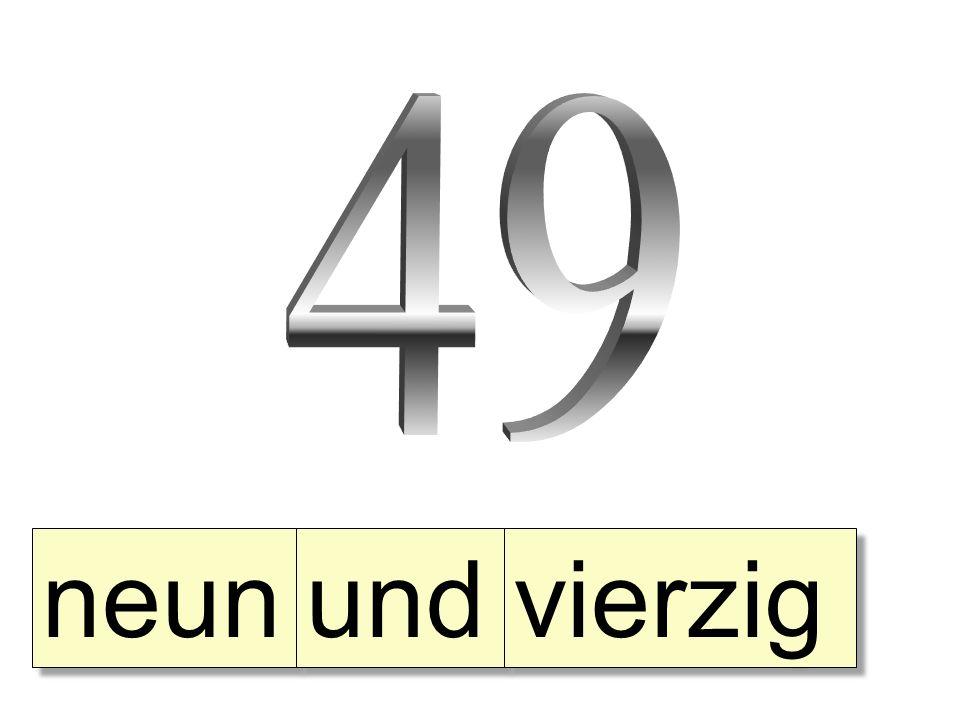 neun und vierzig
