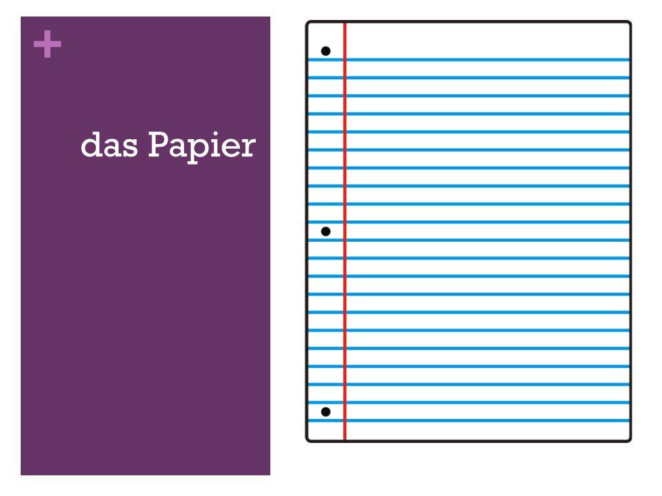 + das Papier