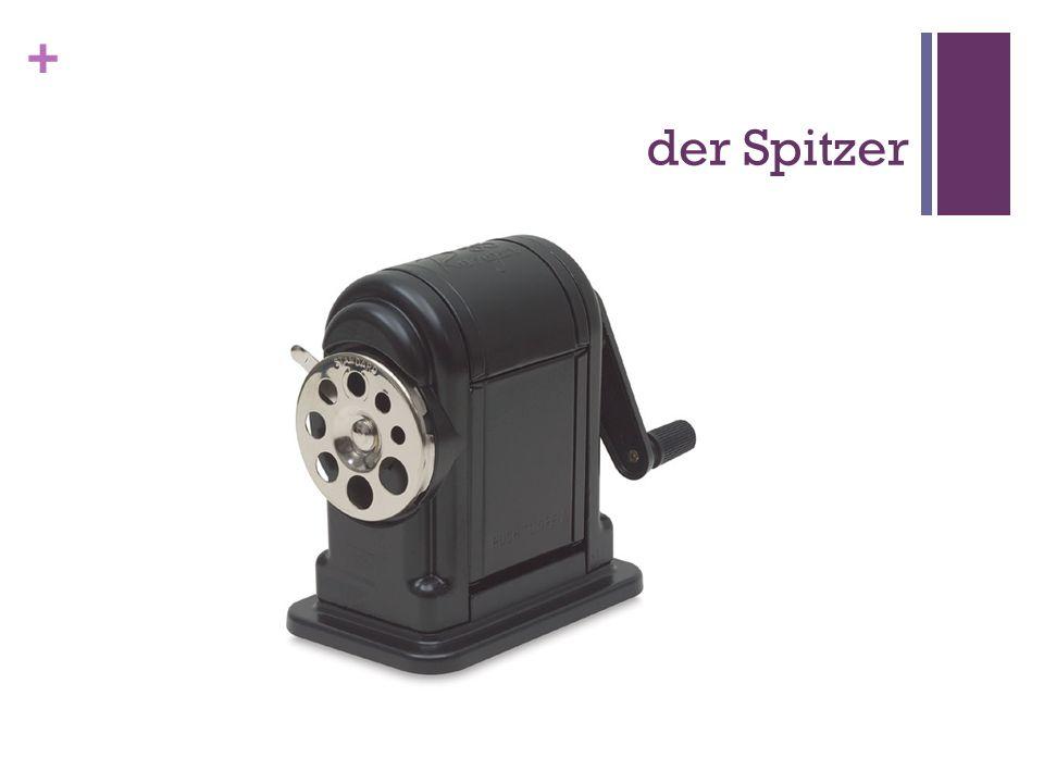 + der Spitzer