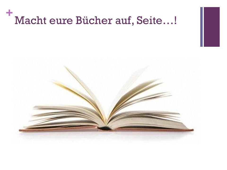 + Macht eure Bücher auf, Seite…!