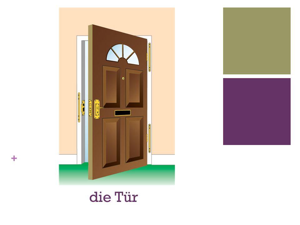 + die Tür