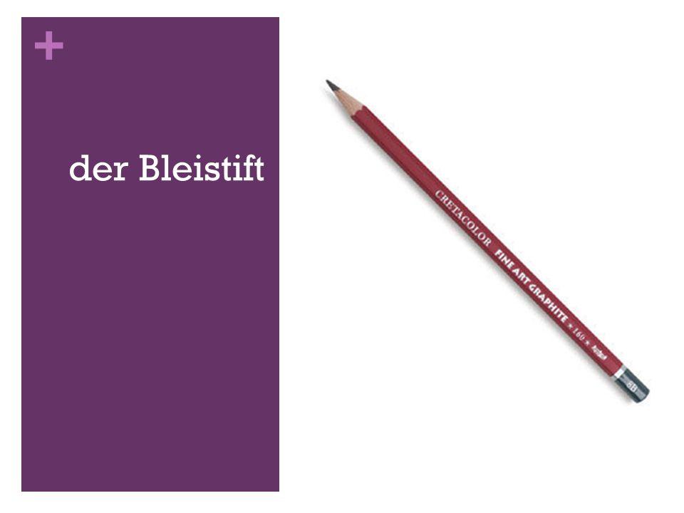+ der Bleistift