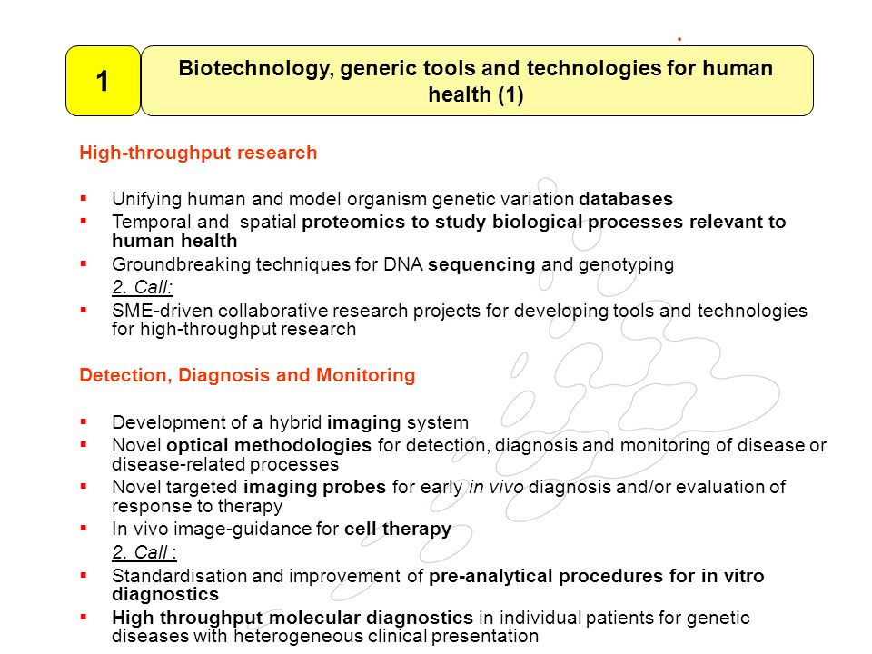 High-throughput research Unifying human and model organism genetic variation databases Temporal and spatial proteomics to study biological processes relevant to human health Groundbreaking techniques for DNA sequencing and genotyping 2.