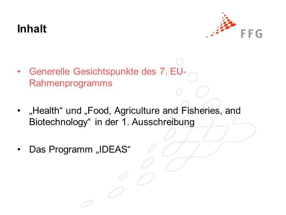 Inhalt Generelle Gesichtspunkte des 7. EU- Rahmenprogramms Health und Food, Agriculture and Fisheries, and Biotechnology in der 1. Ausschreibung Das P
