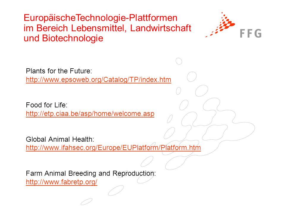 EuropäischeTechnologie-Plattformen im Bereich Lebensmittel, Landwirtschaft und Biotechnologie Plants for the Future: http://www.epsoweb.org/Catalog/TP
