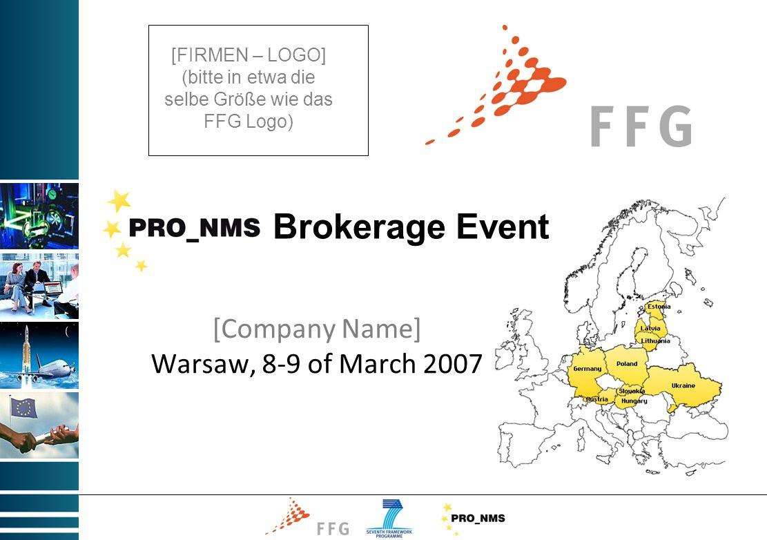 Brokerage Event [Company Name] [FIRMEN – LOGO] (bitte in etwa die selbe Größe wie das FFG Logo) Eigenes Werbe-Foto..