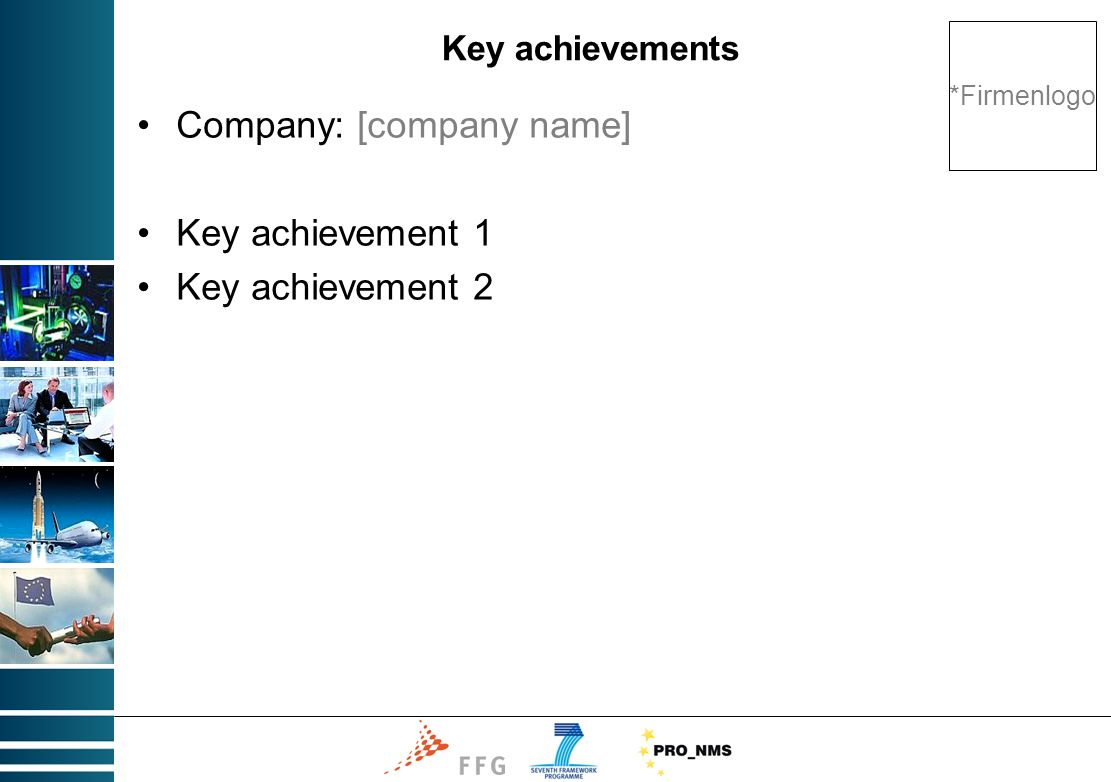 Key achievements Company: [company name] Key achievement 1 Key achievement 2 *Firmenlogo