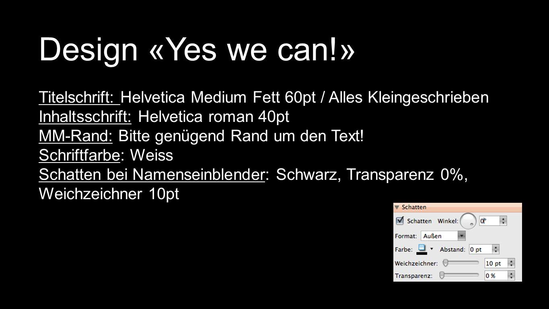 Seriendesign-Vorlage Design «Yes we can!» Titelschrift: Helvetica Medium Fett 60pt / Alles Kleingeschrieben Inhaltsschrift: Helvetica roman 40pt MM-Rand: Bitte genügend Rand um den Text.