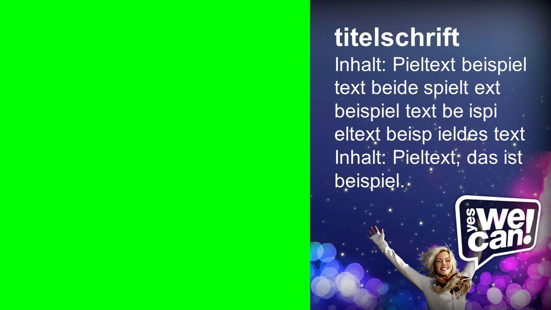 Spalte titelschrift Inhalt: Pieltext beispiel text beide spielt ext beispiel text be ispi eltext beisp ieldes text Inhalt: Pieltext, das ist beispiel.