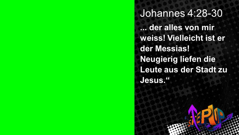 Johannes 4:28-30 2 Johannes 4:28-30... der alles von mir weiss! Vielleicht ist er der Messias! Neugierig liefen die Leute aus der Stadt zu Jesus.