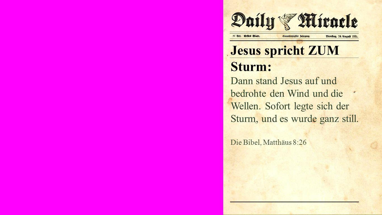 Seiteneinblender Jesus spricht ZUM Sturm: Dann stand Jesus auf und bedrohte den Wind und die Wellen.